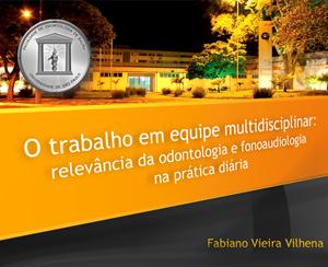 Aula Odontologia e Fono - Dr. Fabiano Vilhena